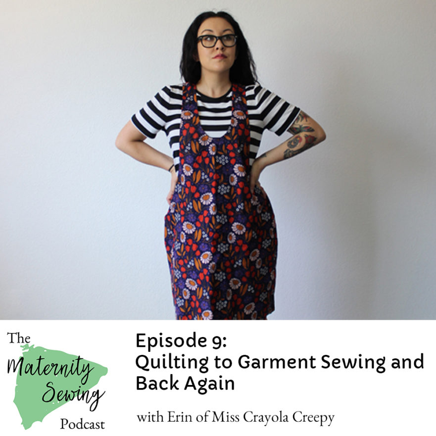 Erin Miss Crayola Creepy on the Maternity Sewing Podcast