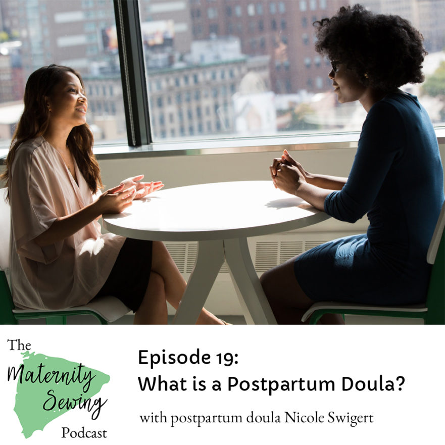 Maternity Sewing Podcast Episode 19: What is a Postpartum Doula?