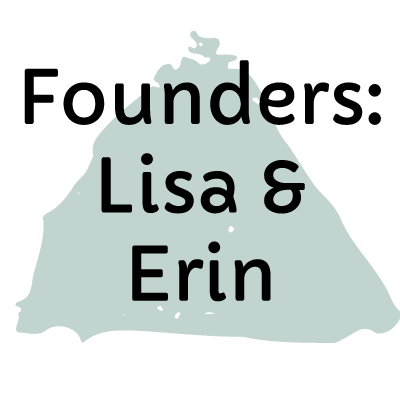 About founders Erin and Lisa
