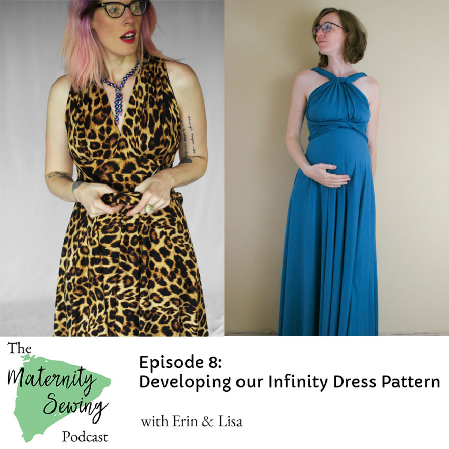 Maternity Sewing Podcast Episode 8: Developing the Knit Infinity Dress Pattern